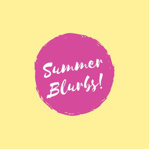 Summer Blurbs