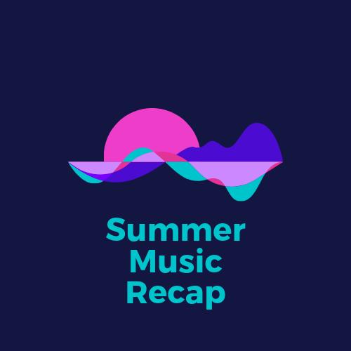 Summer Music Recap